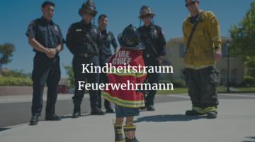 Kindheitstraum Feuerwehr – wie werde ich Feuerwehrmann/frau?