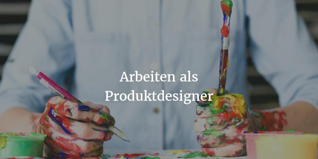 Arbeiten als Produktdesigner