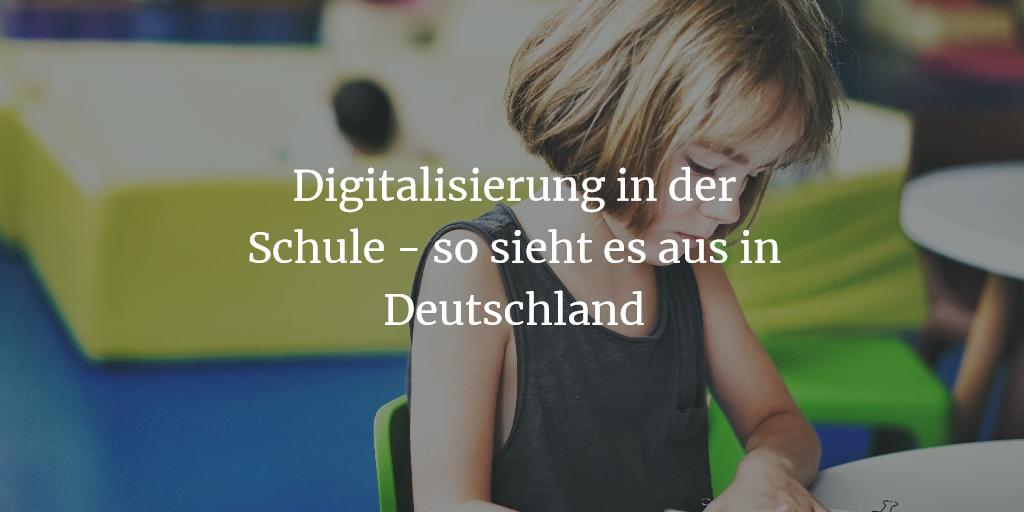 Digitalisierung in der Schule – so sieht es aus in Deutschland