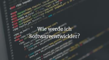 Wie werde ich Softwareentwickler?