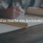 Was macht ein Architekt?